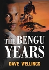 Book Review: The Bengu Years written by Dave Wellings 