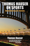 "TSS Gift Guide: ""Thomas Hauser on Sports: Remembering the Journey"""